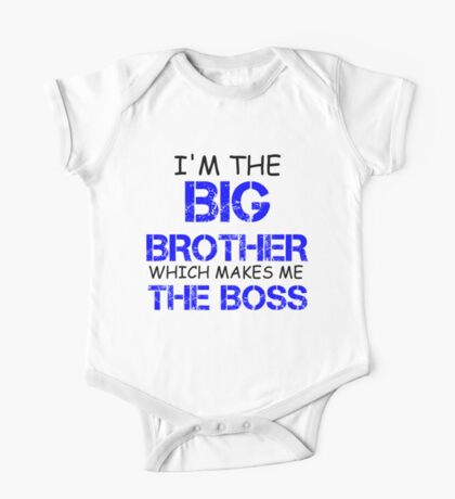 I'M THE BIG BROTHER WHICH MAKES ME THE BOSS One Piece - Short Sleeve