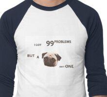 Jay-Z 99 Problems Pug Men's Baseball ¾ T-Shirt