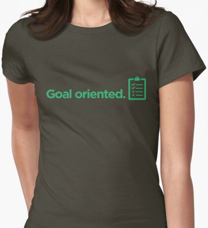 Goal Oriented Womens Fitted T-Shirt