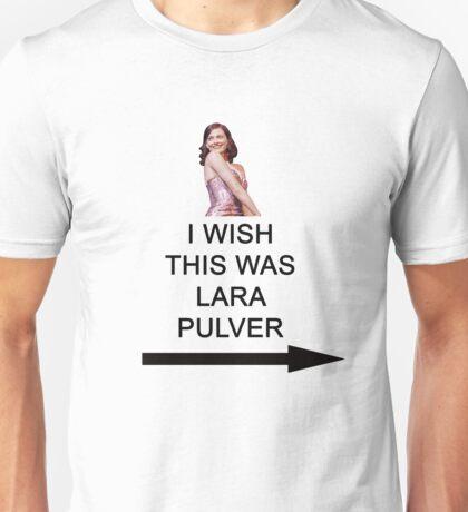 'I wish this was Lara Pulver' Unisex T-Shirt