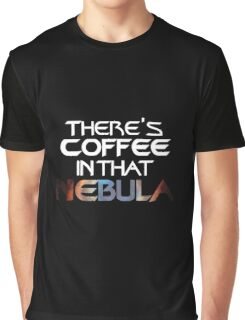 There's Coffee in that Nebula Graphic T-Shirt