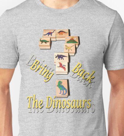 Bring Back The Dinosaurs Unisex T-Shirt