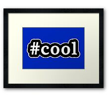 Cool - Hashtag - Black & White Framed Print