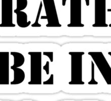 Right Now, I'd Rather Be In Yoga Class - Black Text Sticker