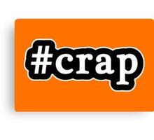 Crap - Hashtag - Black & White Canvas Print