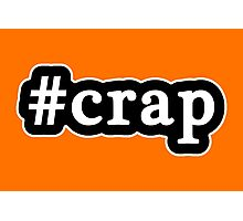 Crap - Hashtag - Black & White Photographic Print