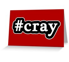 Cray - Hashtag - Black & White Greeting Card