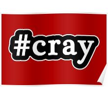 Cray - Hashtag - Black & White Poster