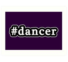 Dancer - Hashtag - Black & White Art Print
