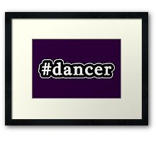 Dancer - Hashtag - Black & White Framed Print