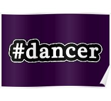 Dancer - Hashtag - Black & White Poster