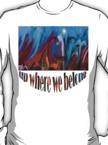 UP WHERE WE BELONG - Abstract34 Wall Art/Clothing & Stickers+Pillows & Totes+Cases+Mugs+Cards  T-Shirt