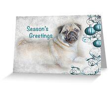 "Pug ""Season's Greetings ~ Greeting Card Greeting Card"