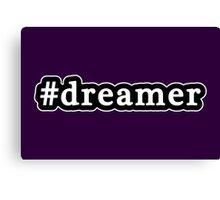 Dreamer - Hashtag - Black & White Canvas Print