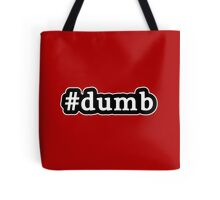 Dumb - Hashtag - Black & White Tote Bag
