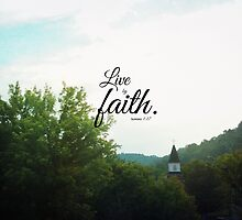Live by faith Romans  by Kimberose