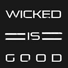 WICKED is Good by Ian A.