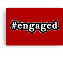 Engaged - Hashtag - Black & White Canvas Print