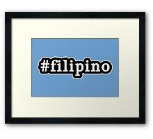 Filipino - Hashtag - Black & White Framed Print