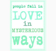People fall in love in mysterious ways Unisex T-Shirt
