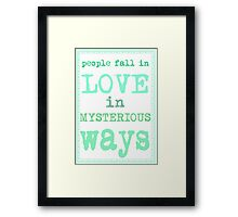 People fall in love in mysterious ways Framed Print