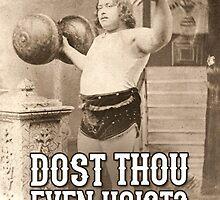 Dost Thou Even Hoist? by ElevatedDesigns