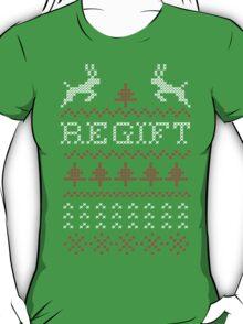 Regift ugly Christmas present T-Shirt