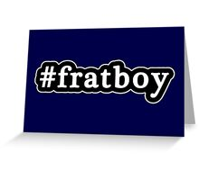 Frat Boy - Hashtag - Black & White Greeting Card