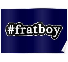 Frat Boy - Hashtag - Black & White Poster