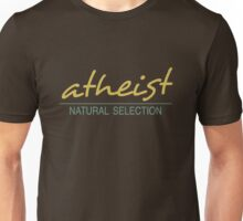 atheist - NATURAL Selection   Unisex T-Shirt