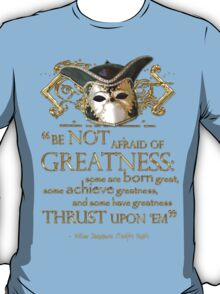 Shakespeare Twelfth Night Greatness Quote T-Shirt