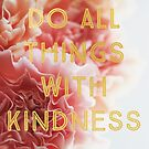 With Kindness (Carnation) by ALICIABOCK