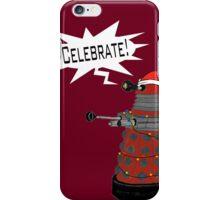 """Festive Dalek -- """"Celebrate!"""" iPhone Case/Skin"""