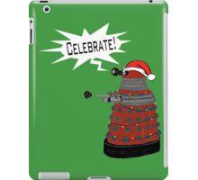 "Festive Dalek -- ""Celebrate!"" iPad Case/Skin"