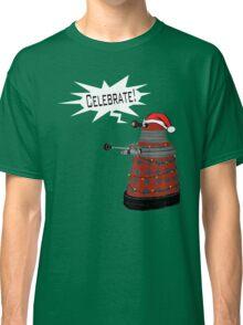 "Festive Dalek -- ""Celebrate!"" Classic T-Shirt"
