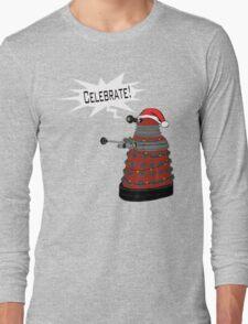 "Festive Dalek -- ""Celebrate!"" Long Sleeve T-Shirt"