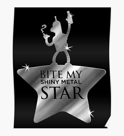 Bite My Shiny Metal Star Poster