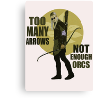 Too Many Arrows - Not Enough Orcs Canvas Print