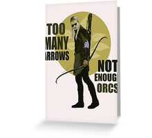 Too Many Arrows - Not Enough Orcs Greeting Card