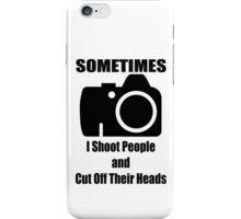 Sometimes iPhone Case/Skin