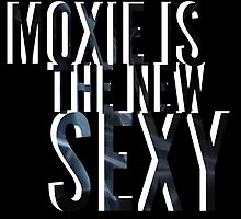 #Moxie is the New #Sexy! by MoxieMe