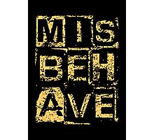 Misbehave Photographic Print