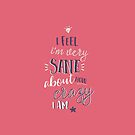 I feel I'm very sane about how crazy I am - Carrie Fisher by angiesdesigns