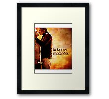 To Know Madness Framed Print