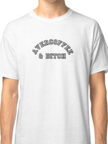 AVERCOFFEE & BITCH: Black logo Classic T-Shirt