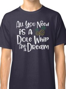 Dole Whip Dreams Classic T-Shirt