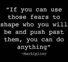 Markiplier Fear Quote  by omgDarceVader
