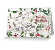 "Holly & Spruce Berries ""Holiday Greetings"" ~ Greeting Card Greeting Card"