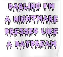 Nightmare Dressed Like a Daydream Poster