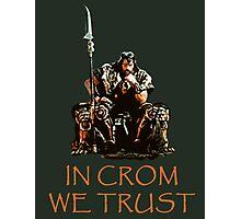 In Crom We Trust Photographic Print